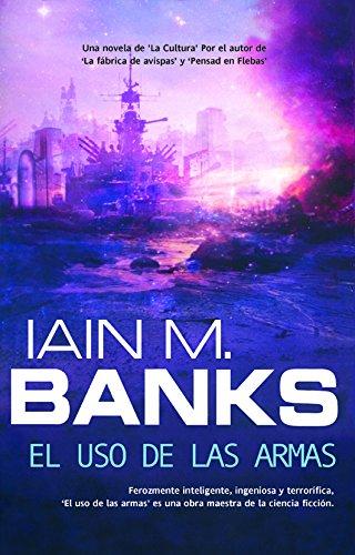 El uso de las armas (Solaris ficción nº 119) por Iain M. Banks