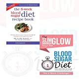 Blood Sugar Diet Take Control of your health and Lose Weight Fast and 8-Week Blood Sugar Diet Recipe Book 2 Books Bundle Collection