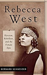 Rebecca West: Heroism, Rebellion, and the Female Epic (Contributions in Women's Studies) by Bernard Schweizer (2002-09-30)