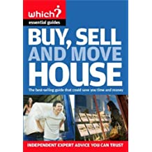 Buy, Sell and Move House (Which? Essential Guides) by Kate Faulkner (2008-09-22)