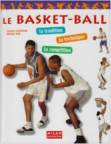 Le basket-ball par Lucien Legrand