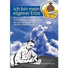 Ich bin mein eigener Erbe: Ein Reinkarnationsroman (German Edition)