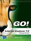[(Go! with Internet Explorer 2007 Getting Started)] [By (author) Shelley Gaskin ] published on (May, 2007)