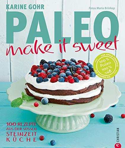 PALEO Backen - make it sweet: 100 Rezepte aus der süßen Steinzeitküche - Mit naturbelassenen Zutaten ohne Weizen, Gluten, Laktose entstehen zauberhafte Süßspeisen und Kuchen nach der Paleo Ernährung Kuchen-auflauf