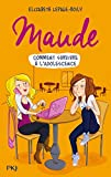 Maude T. 1 : Comment survivre à l'adolescence (1)