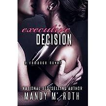 Executive Decision: A Romance Novel (English Edition)