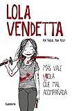 Lola Vendetta. Más vale Lola que mal acompañada (LUMEN) (Tapa blanda)