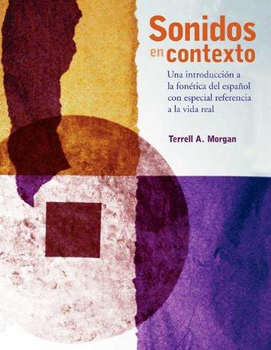 Sonidos En Contexto: Una Introduccion a La Fonetica Del Espanol Con Especial Referencia a La Vida Real