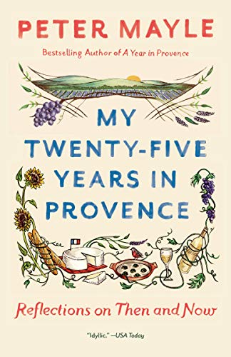 My Twenty-five Years in Provence: Reflections on Then and Now (Vintage Departures)
