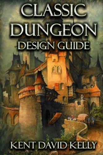 The Classic Dungeon Design Guide: Castle Oldskull Gaming Supplement CDDG1: Volume 1