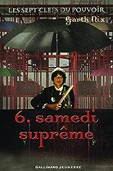 Les sept clefs du pouvoir, 6:Samedi suprême