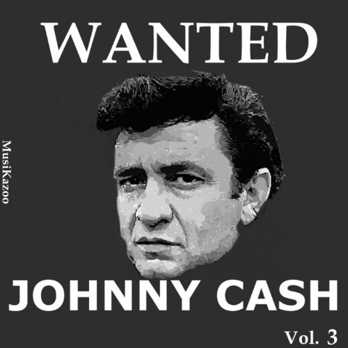 Wanted Johnny Cash (Vol. 3)