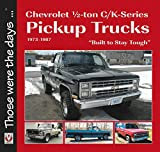 Chevrolet ½-ton C/K-Series Pickup Trucks 1973-1987 - 'Built to Stay Tough'