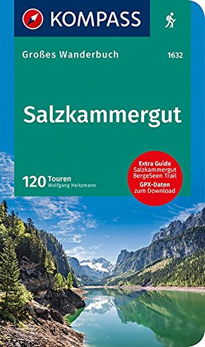 Salzkammergut: Großes Wanderbuch mit Extra Tourenguide zum Herausnehmen, 120 Touren, GPX-Daten zum Download. (KOMPASS Große Wanderbücher, Band 1632)
