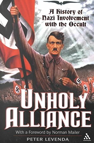 unholy-alliance-a-history-of-nazi-involvement-with-the-occult-by-peter-levenda-published-june-2002