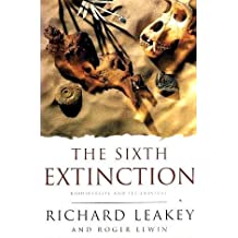 The Sixth Extinction: Biodiversity and Its Survival by Richard Leakey (1996-02-12)