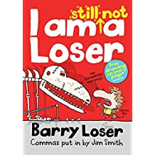 Barry Loser: I am Still Not a Loser: 2 (The Barry Loser Series)