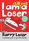 I am Still Not a Loser (Barry Loser Book 2) by Jim Smith
