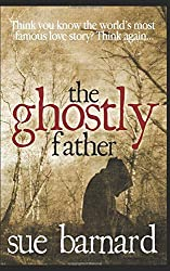 The Ghostly Father: Was this what really happened to Romeo & Juliet?