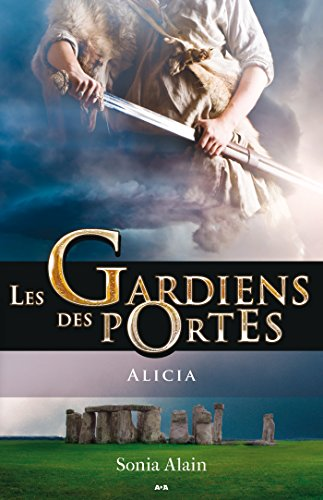 Les gardiens des portes: Alicia par Sonia Alain