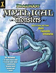Dragonart Mythical Monsters: How to Draw & Paint More Fantastic Creatures: How to Draw and Paint More Fantastic Creatures