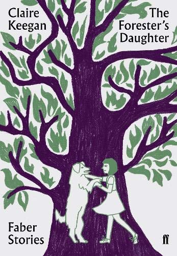The Forester's Daughter (Faber Stories)