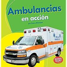 Ambulancias En Acción (Ambulances on the Go) (Bumba Booksen Español—Máquinas En Acción/ Machines That Go)