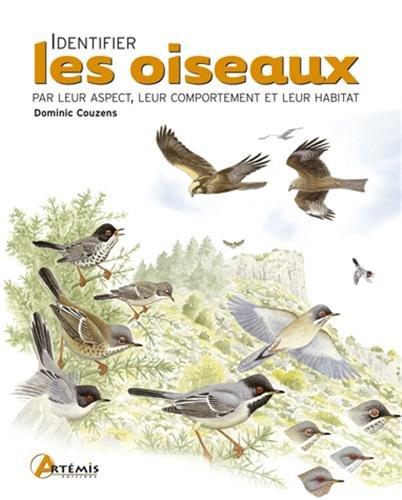 Identifier les oiseaux : Par leur aspect, leur comportement et leur habitat par Dominic Couzens
