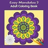 Easy Mandalas 3 Square: Adult Coloring Book