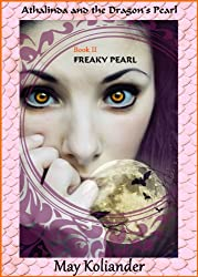 Freaky Pearl (Athalinda and the Dragon's Pearl Book 2) (English Edition)
