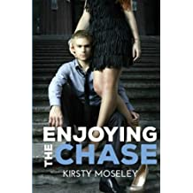 Enjoying the Chase by Kirsty Moseley (2014-03-24)