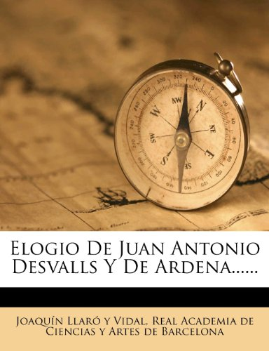 Elogio De Juan Antonio Desvalls Y De Ardena.