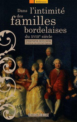 Dans l'intimité des familles bordelaises : Le...