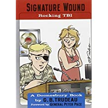 Signature Wound: Rocking TBI (Doonesbury) by Garry Trudeau (2010-05-11)