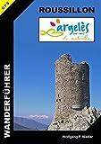 Wanderführer Roussillon - Argelès-sur-Mer: 'la naturelle'