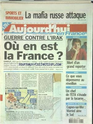 AUJOURD'HUI EN FRANCE [No 474] du 23/12/2002 - SPORTS ET IMMOBILIER - LA MAFIA RUSSE ATTAQUE - GUERRE CONTRE L'IRAK - OU EN EST LA FRANCE - KOWEIT - MORT D'UN GRAND REPORTER - TERRORISME - UN CHEF DE L'ETA S'EVADE PAR LA LUCARNE par Collectif
