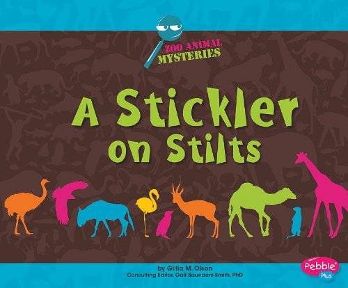 Stickler On Stilts; A Zoo Animal Mystery (Pebble Plus) by Gillia M. Olson
