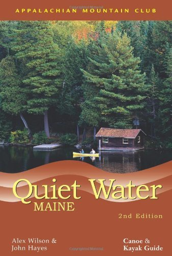 Quiet Water Maine, 2nd: Canoe and Kayak Guide (AMC Quiet Water Series) by Hayes, John, Wilson, Alex (2005) Paperback