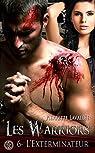 Les Warriors, tome 6 : L'exterminateur par Lavallée