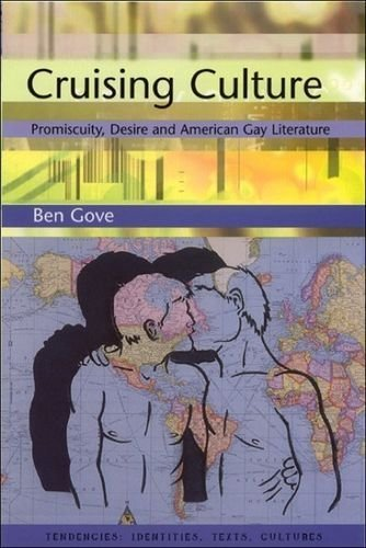 cruising-culture-promiscuity-desire-and-american-gay-literature-tendencies-identities-texts-cultures