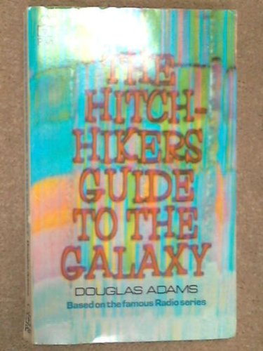 The Hitch-Hiker's Guide to the Galaxy (Hitch-Hikers Guide to the Galaxy 1)