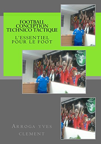 Couverture du livre Football conception Technico Tactique