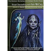 Visual Storytelling with Iain McCaig: v. 2: Cosmic Mermaid Character Design