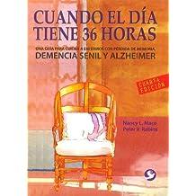 Cuando el dia tiene 36 horas: Una guia para cuidar a enfermos con perdida de memoria (Spanish Edition) by Mace, Nancy L., Rabins, Peter V. (2011) Paperback