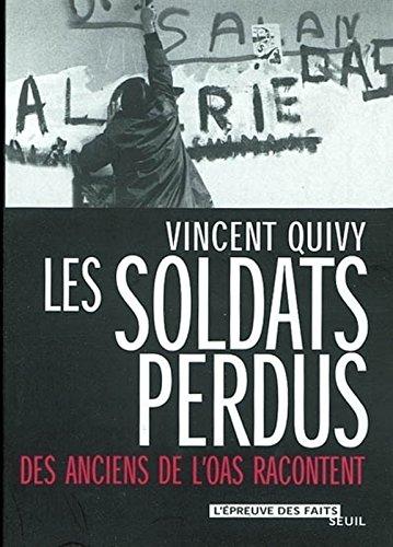 Les Soldats perdus : Des anciens de l'OAS racontent
