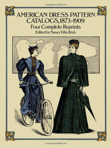 American Dress Pattern Catalogues, 1873-1909 (Dover Fashion and Costumes)
