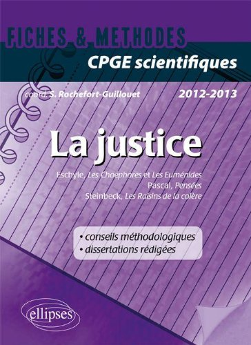 La Justice Fiches & Methodes Prepas Scientifiques 2011-2012 Pascal-Eschyle-Steinbeck