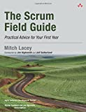 Scrum Field Guide, The: Practical Advice for Your First Year (Agile Software Development Series)