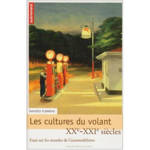 Les cultures du volant : Essai sur les mondes de l'automobilisme XXe-XXIe siècles