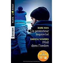 Un protecteur improvisé - Péril dans l'ombre: 1 livre acheté = des cadeaux à gagner